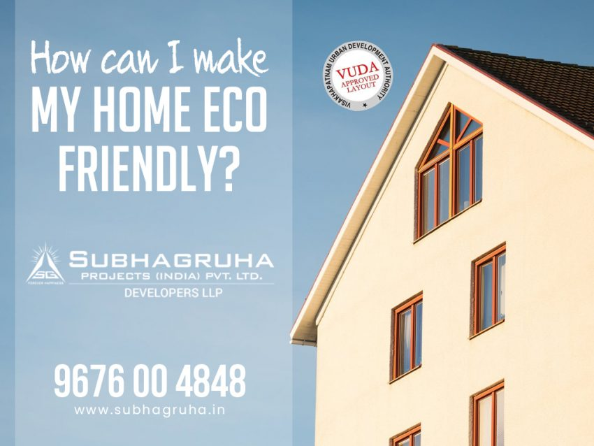 How Can I Make My Home Eco Friendly