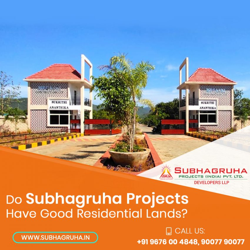 Do Subhagruha Projects Have Good Residential Lands?